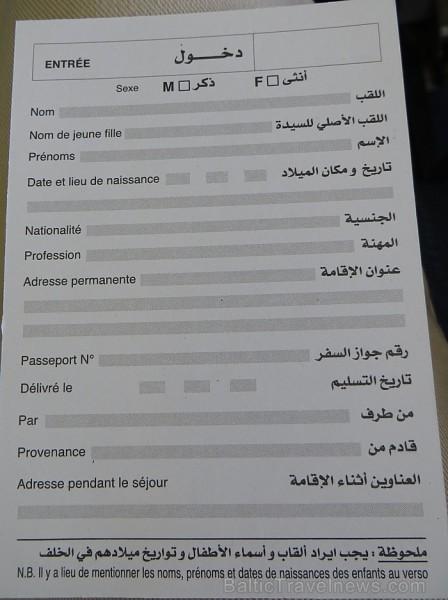 Ikvienam ārvalstu ceļotājam, iebraucot vai izbraucot no valsts, nāksies aizpildīt deklarāciju (franču vai arābu valodā) 93066